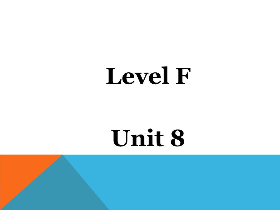 Level F Unit 8