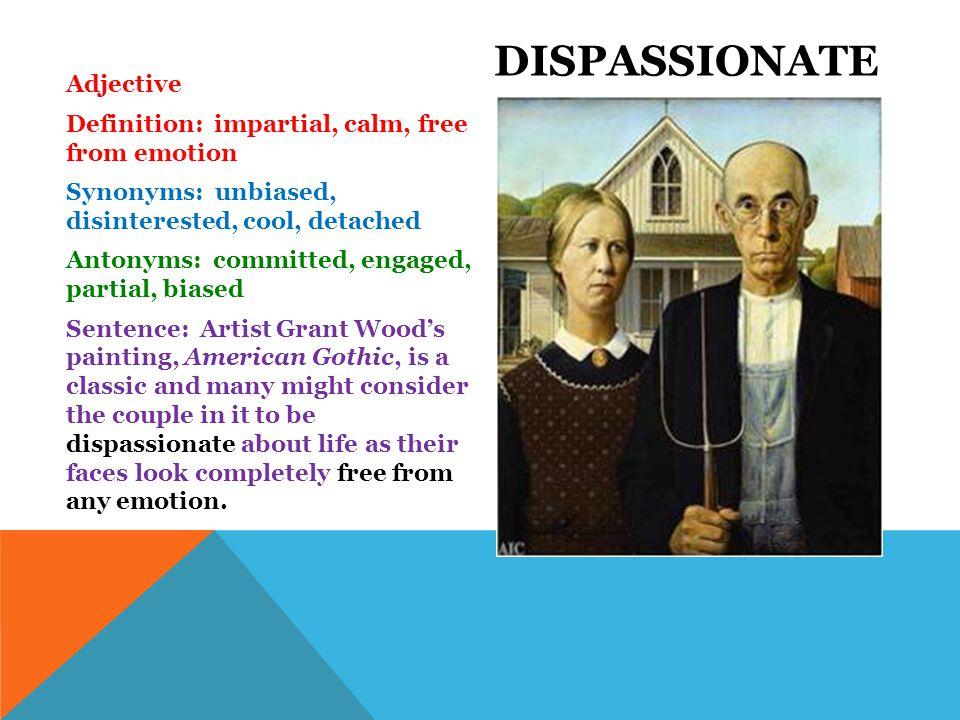 Dispassionate
