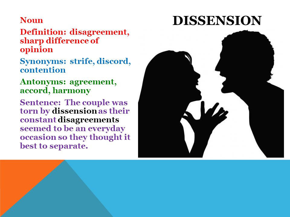 Dissension Noun Definition: disagreement, sharp difference of opinion