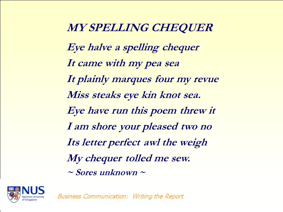 MY SPELLING CHEQUER Eye halve a spelling chequer