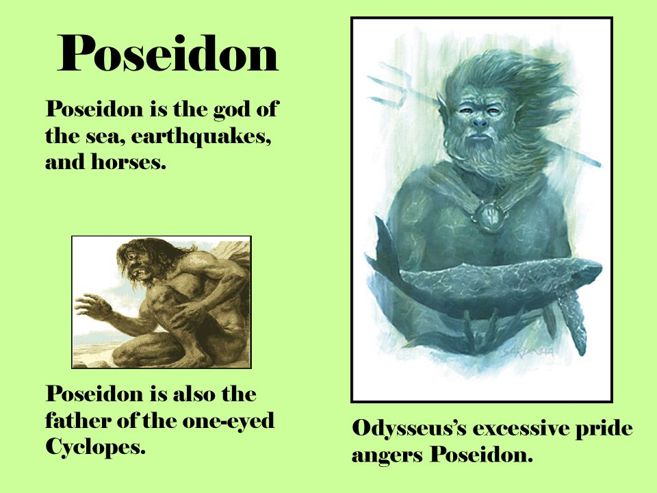 Poseidon Poseidon is the god of the sea, earthquakes, and horses.