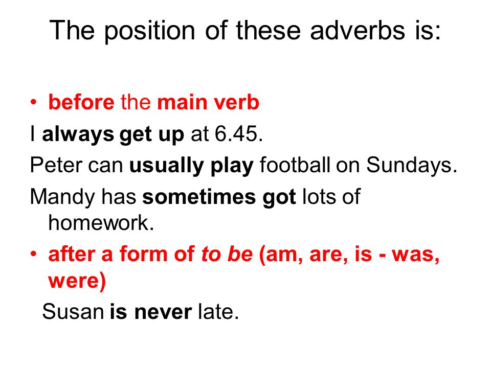 The position of these adverbs is: