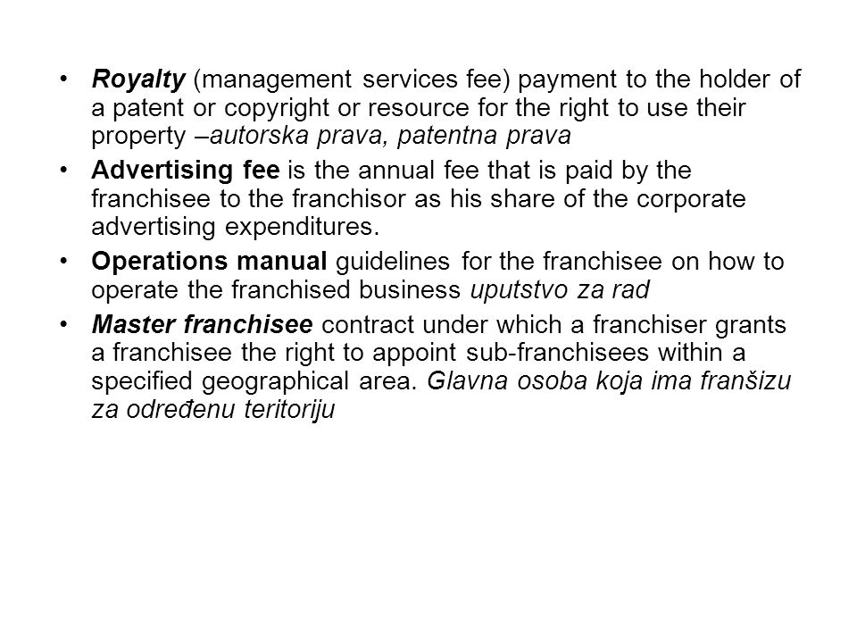 Royalty (management services fee) payment to the holder of a patent or copyright or resource for the right to use their property –autorska prava, patentna prava