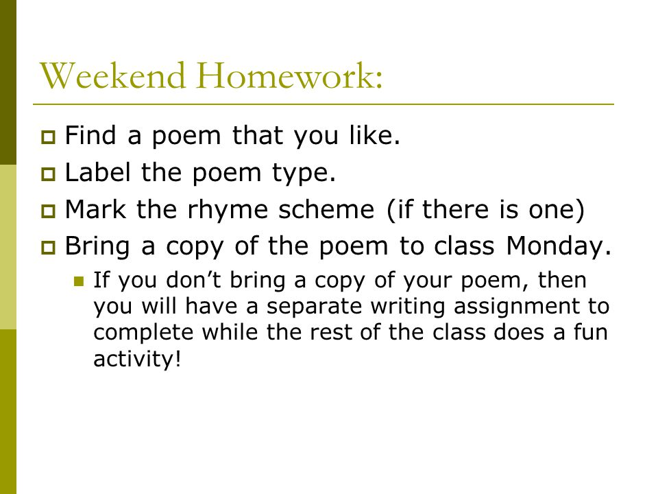 Weekend Homework: Find a poem that you like. Label the poem type.