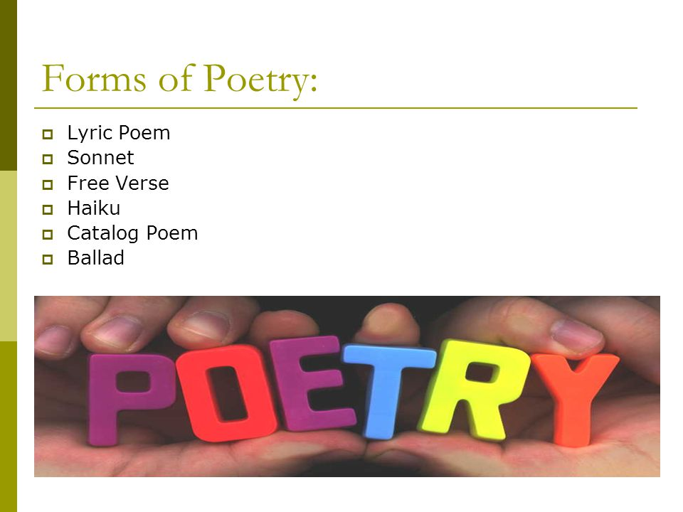 Forms of Poetry: Lyric Poem Sonnet Free Verse Haiku Catalog Poem