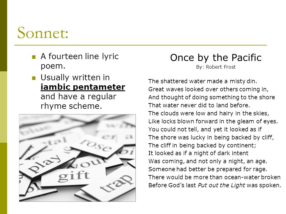 Sonnet: Once by the Pacific A fourteen line lyric poem.