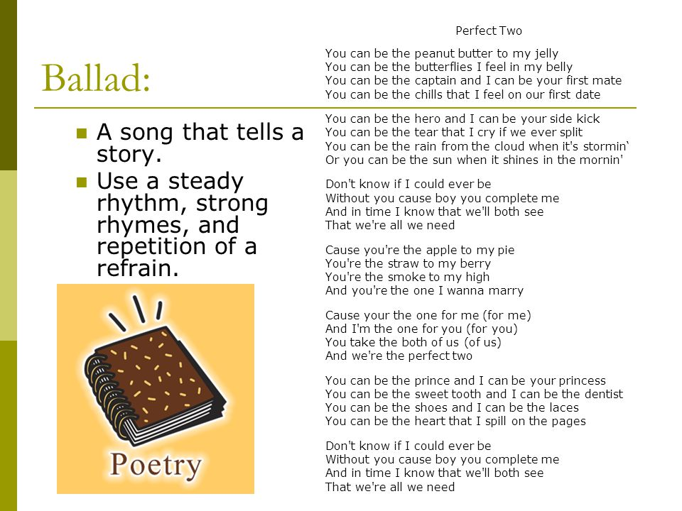 Ballad: A song that tells a story.