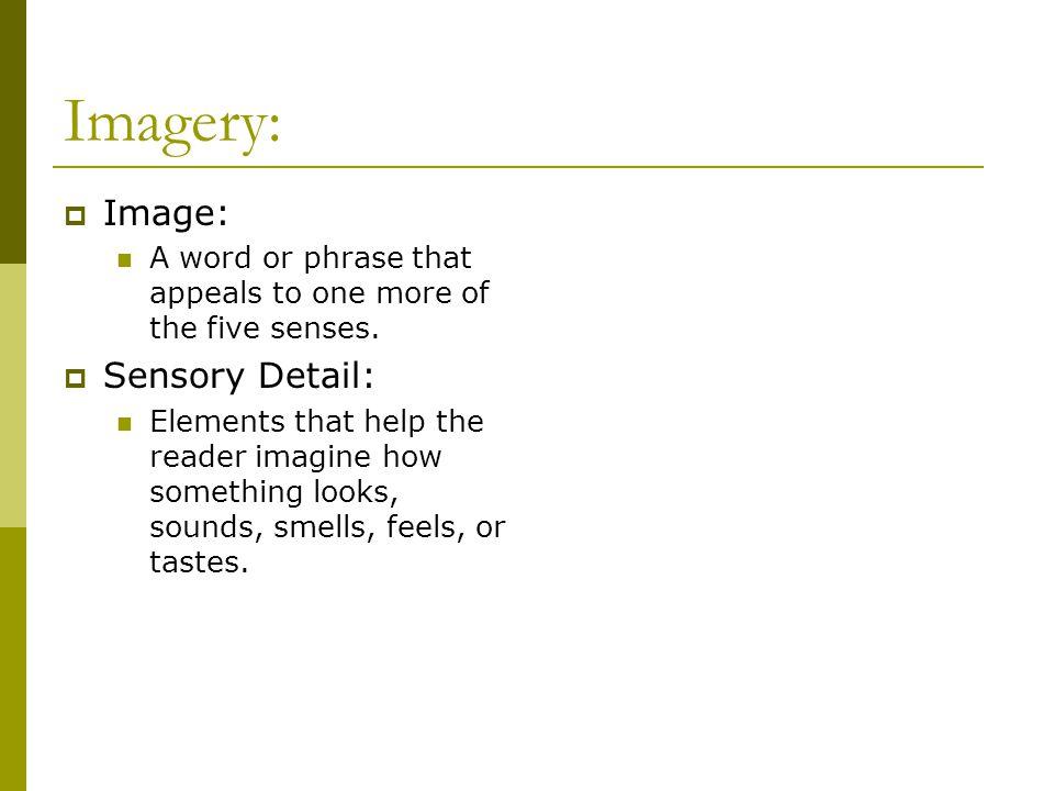 Imagery: Image: Sensory Detail: