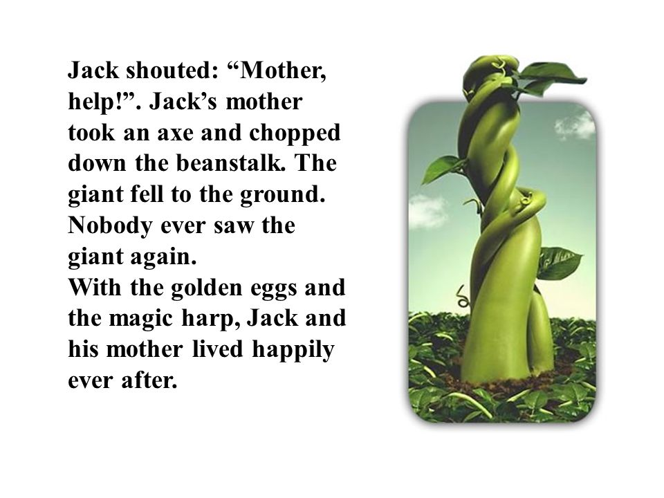 Jack shouted: Mother, help.