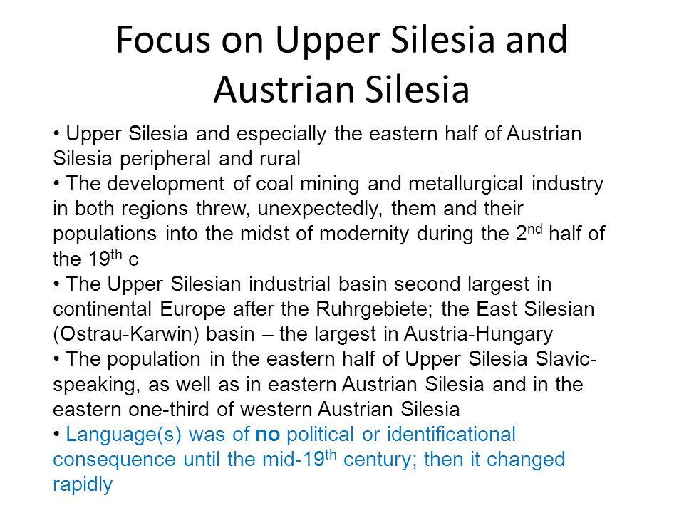 Focus on Upper Silesia and Austrian Silesia
