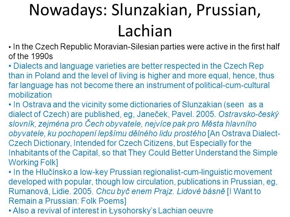 Nowadays: Slunzakian, Prussian, Lachian