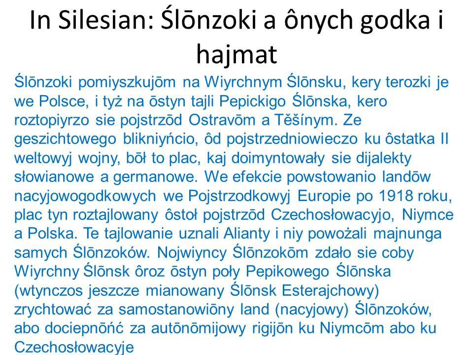 In Silesian: Ślōnzoki a ônych godka i hajmat