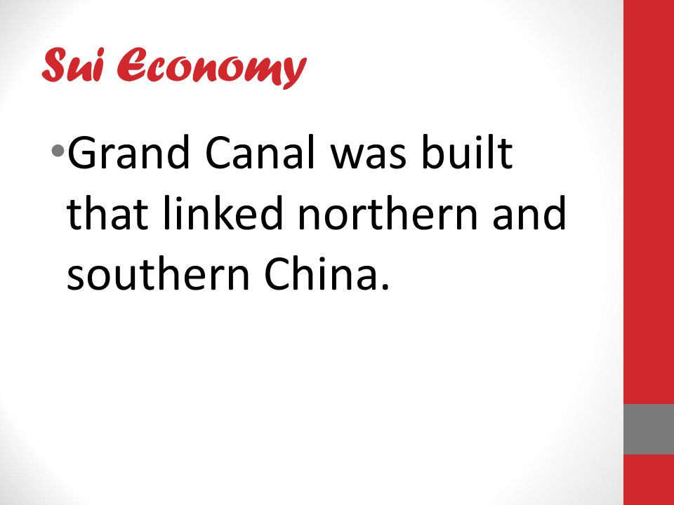 Sui Economy Grand Canal was built that linked northern and southern China.