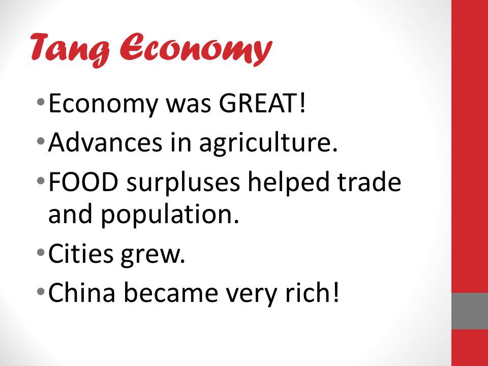 Tang Economy Economy was GREAT! Advances in agriculture.