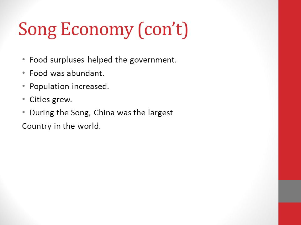 Song Economy (con't) Food surpluses helped the government.