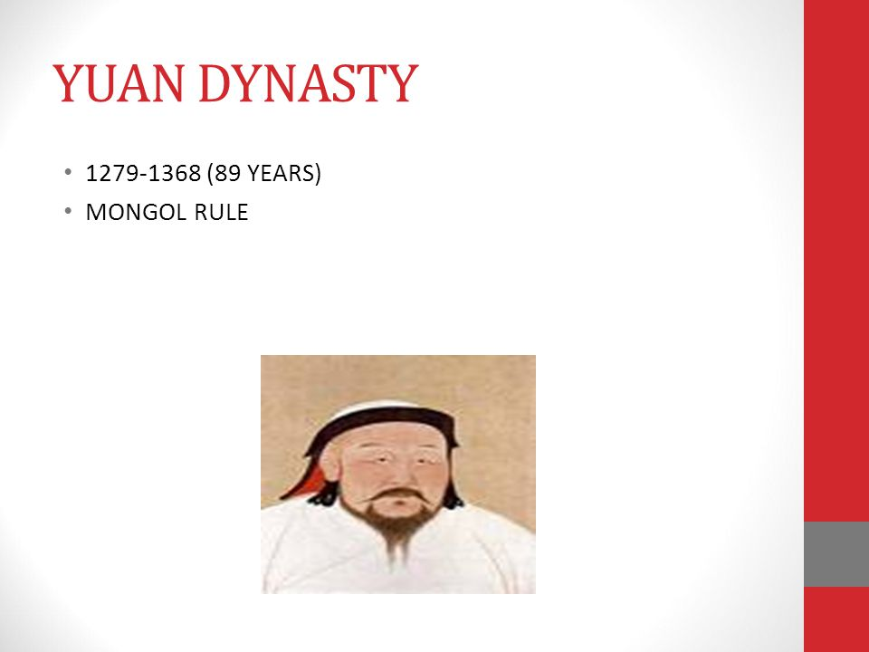 YUAN DYNASTY 1279-1368 (89 YEARS) MONGOL RULE