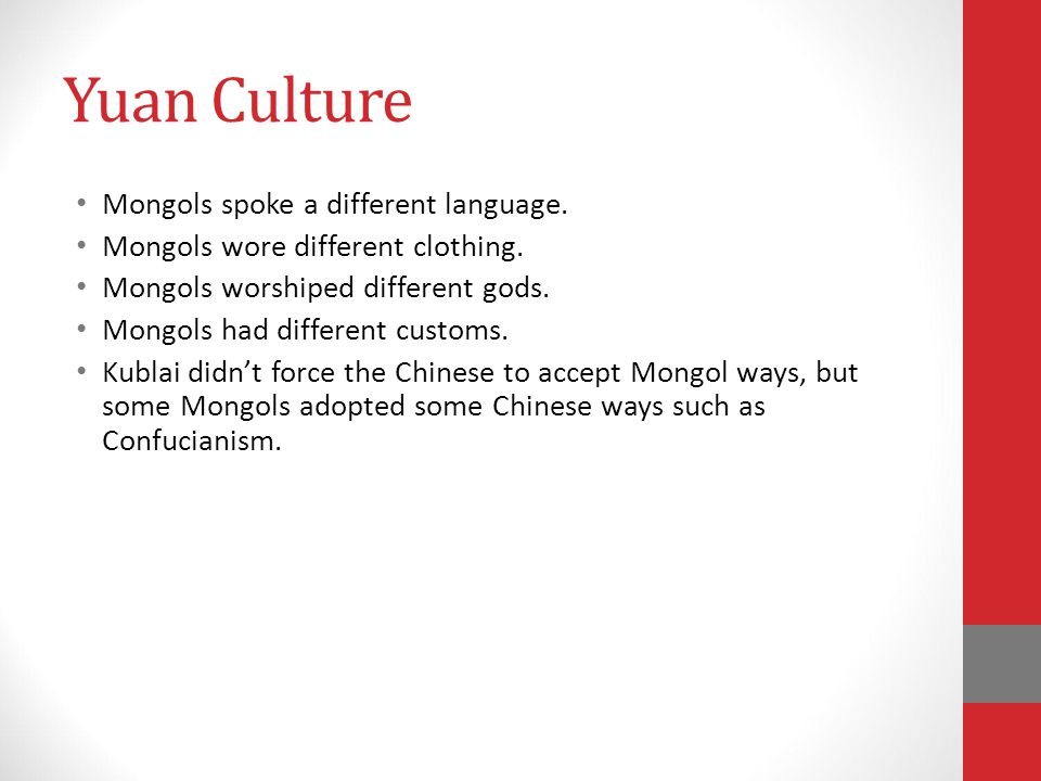 Yuan Culture Mongols spoke a different language.