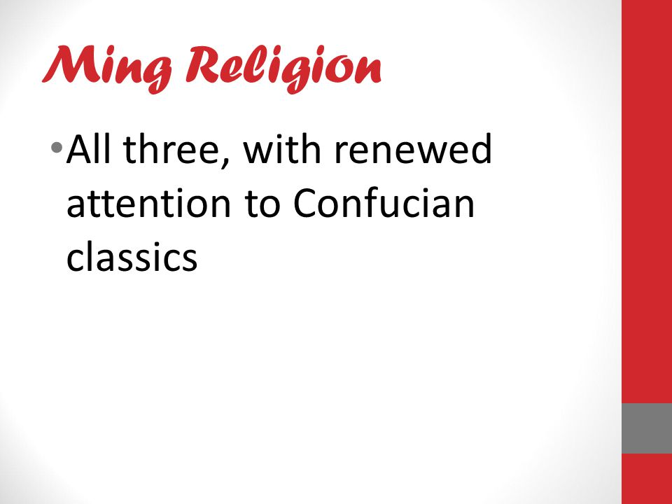 Ming Religion All three, with renewed attention to Confucian classics