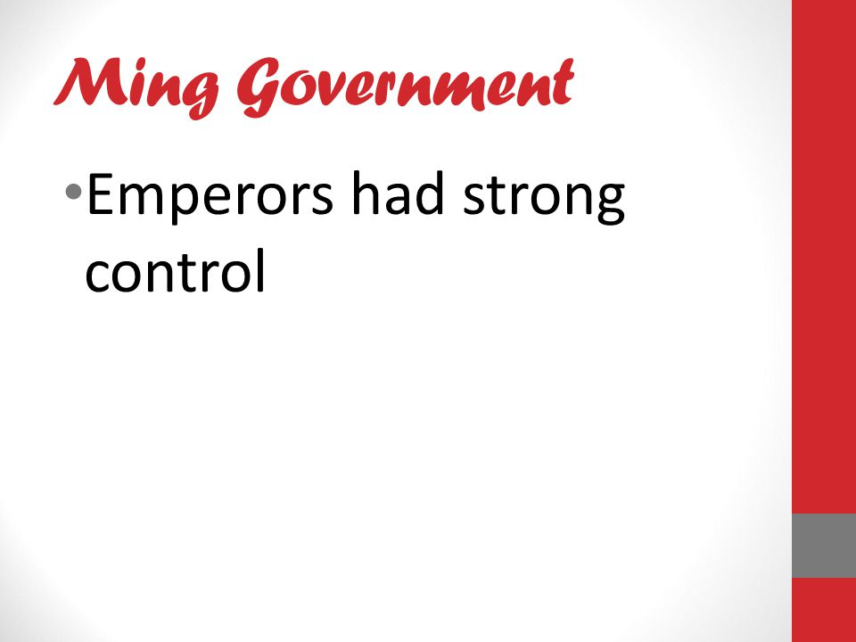 Ming Government Emperors had strong control