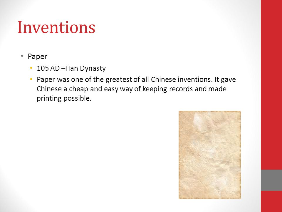 Inventions Paper 105 AD –Han Dynasty