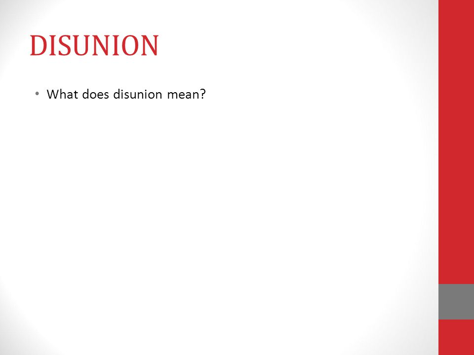 DISUNION What does disunion mean
