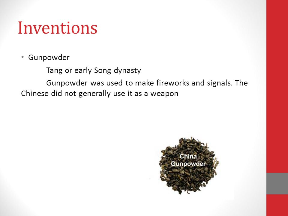 Inventions Gunpowder Tang or early Song dynasty