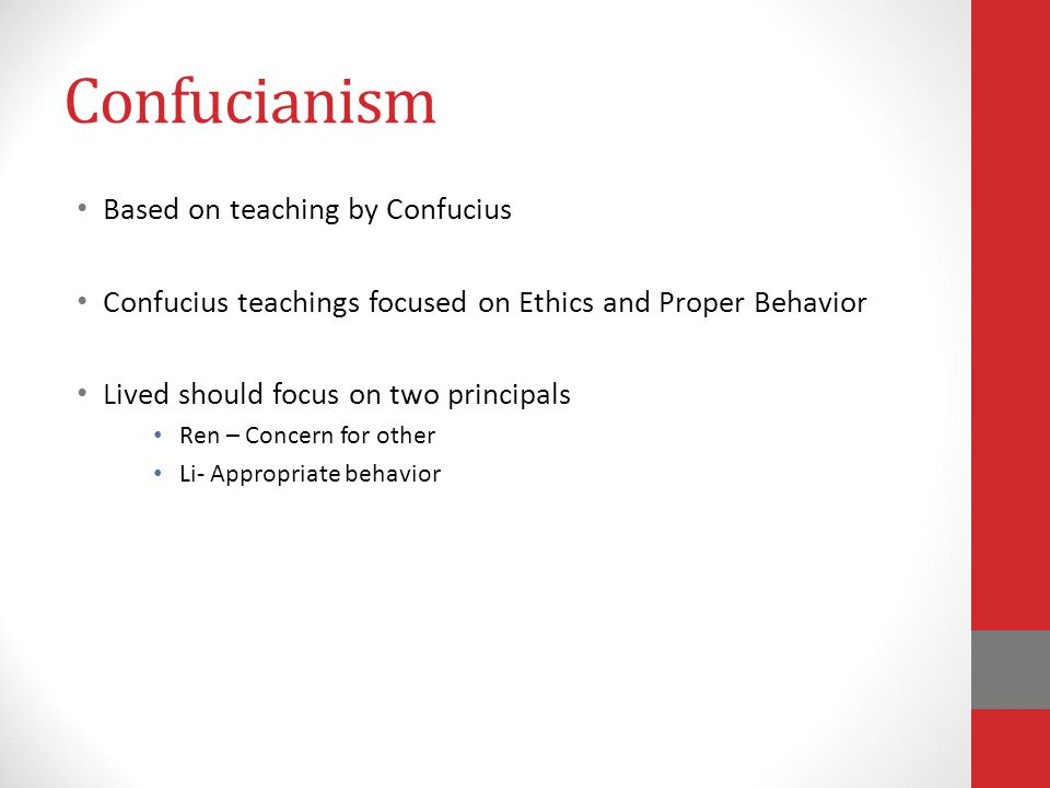 Confucianism Based on teaching by Confucius