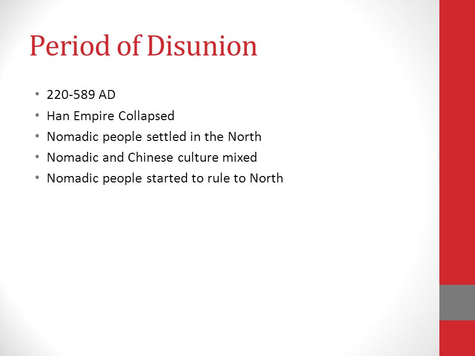 Period of Disunion 220-589 AD Han Empire Collapsed