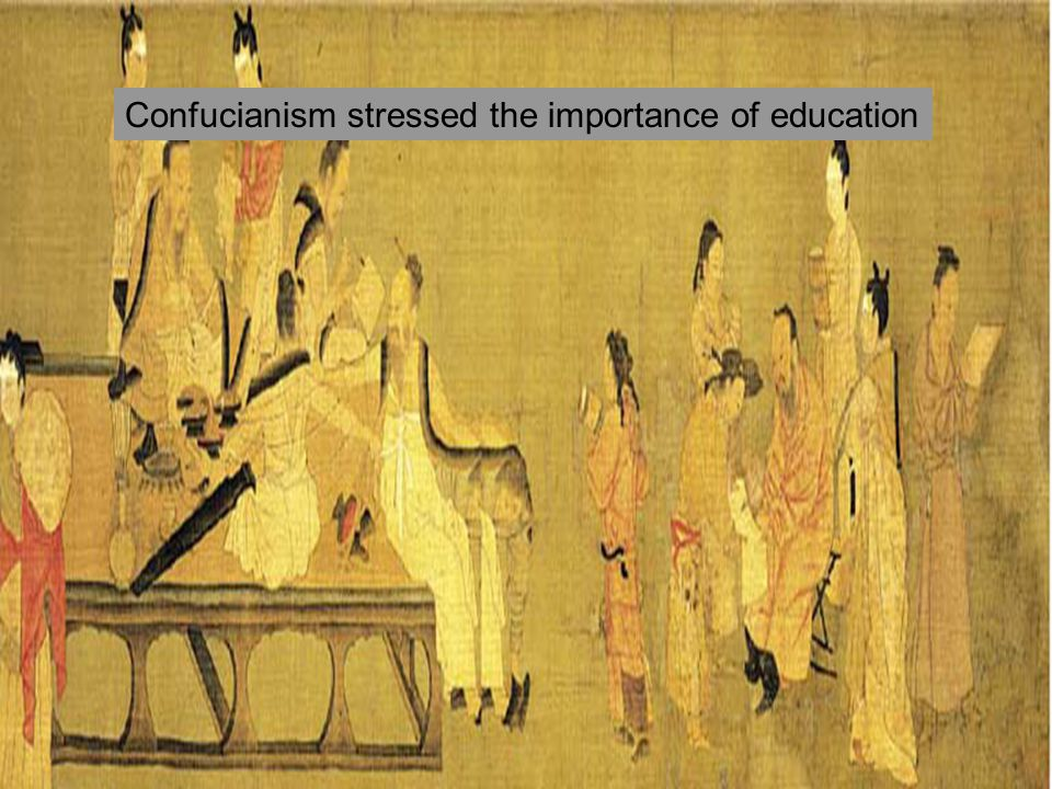 Confucianism stressed the importance of education