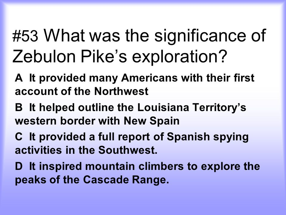 #53 What was the significance of Zebulon Pike's exploration