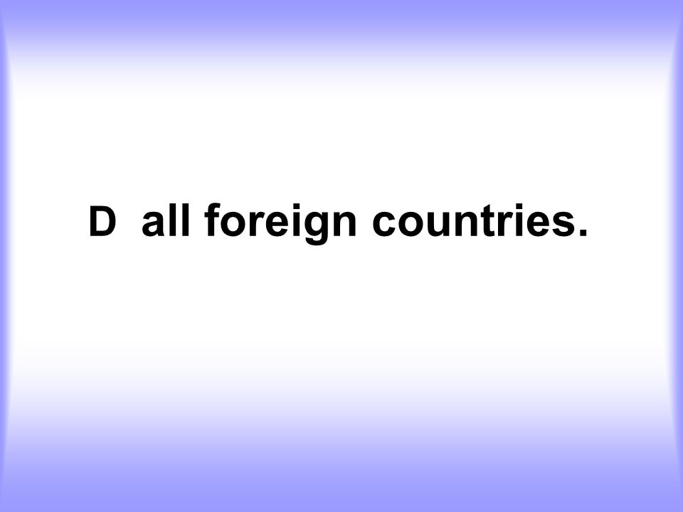 D all foreign countries.