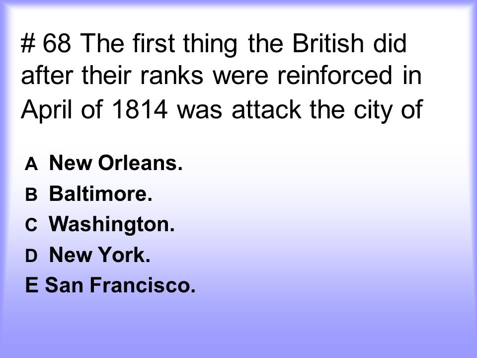A New Orleans. B Baltimore. C Washington. D New York. E San Francisco.