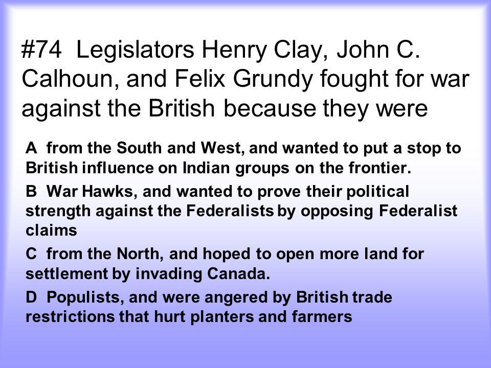 #74 Legislators Henry Clay, John C