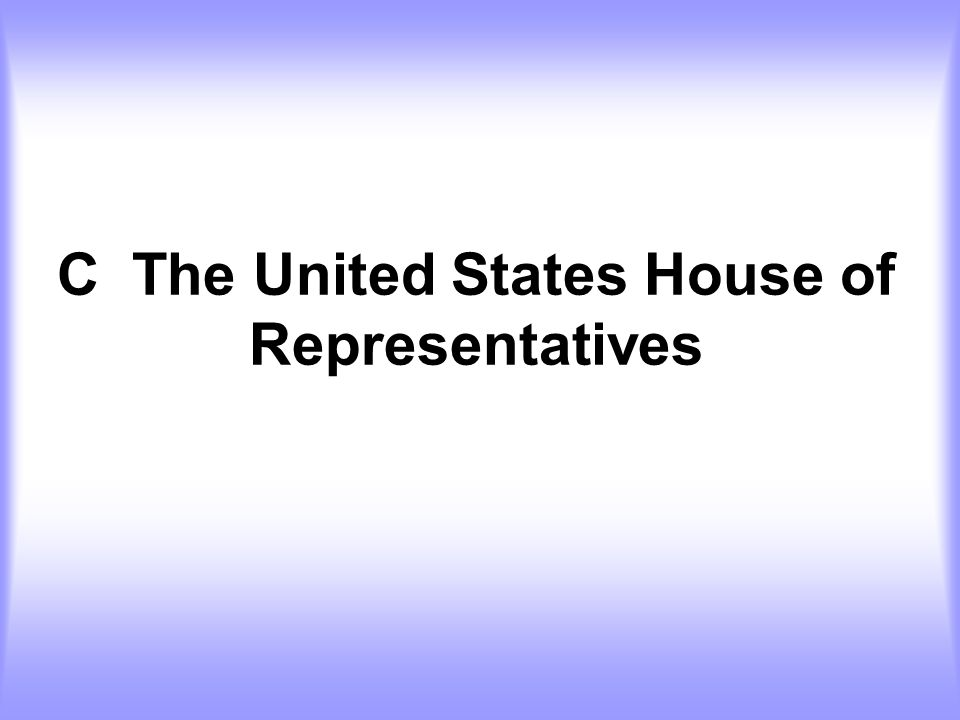 C The United States House of Representatives