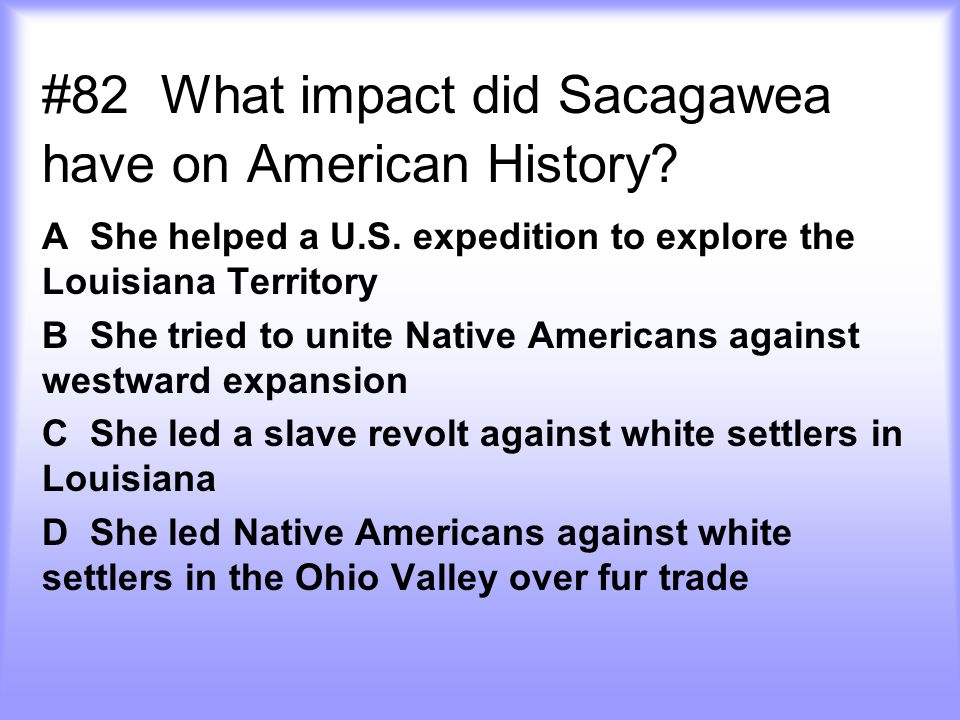 #82 What impact did Sacagawea have on American History