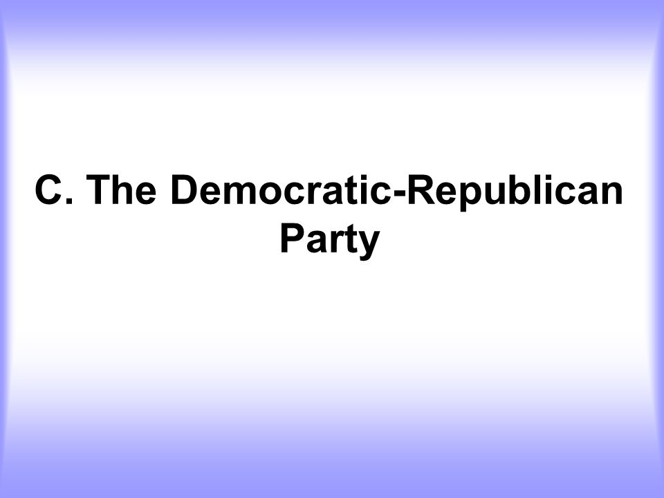 C. The Democratic-Republican Party