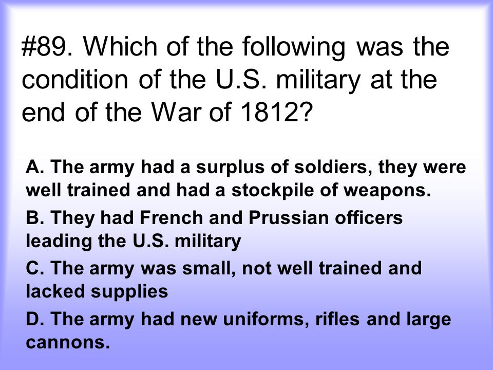 #89. Which of the following was the condition of the U. S