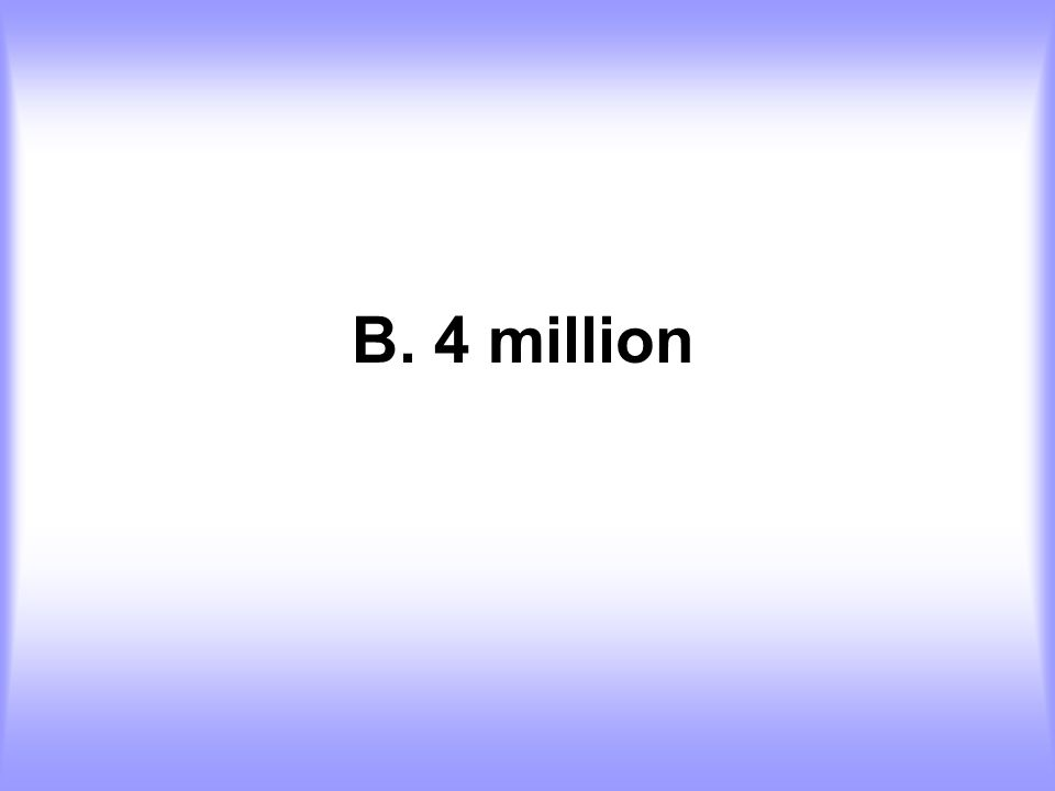 B. 4 million