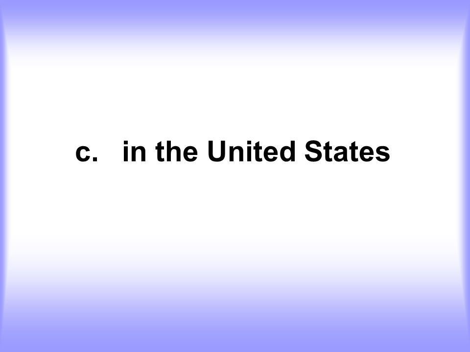 c. in the United States