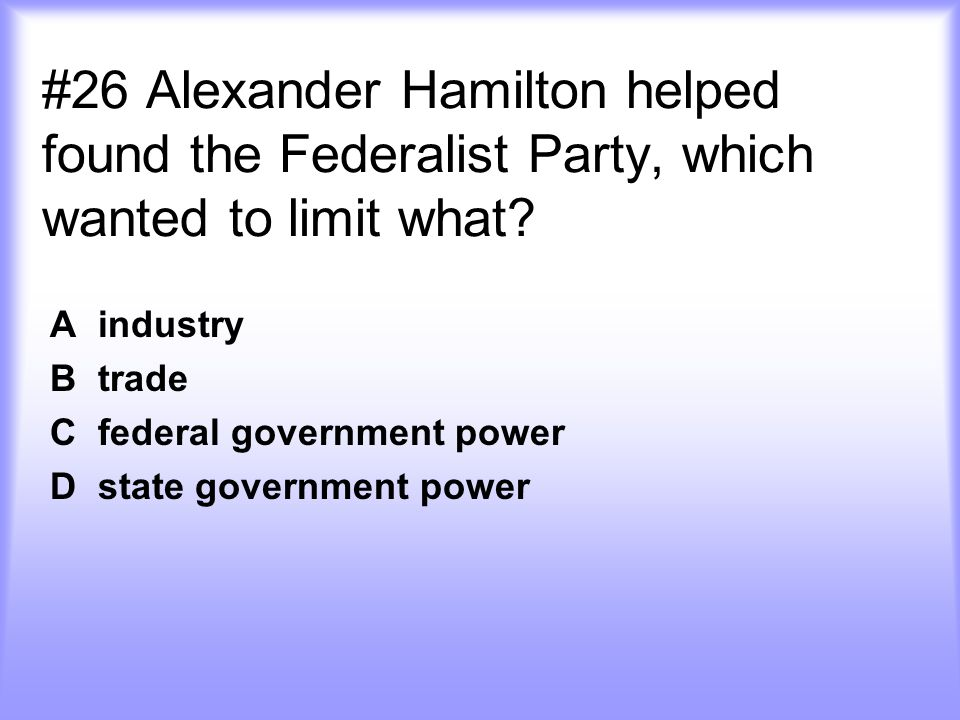 A industry B trade C federal government power D state government power