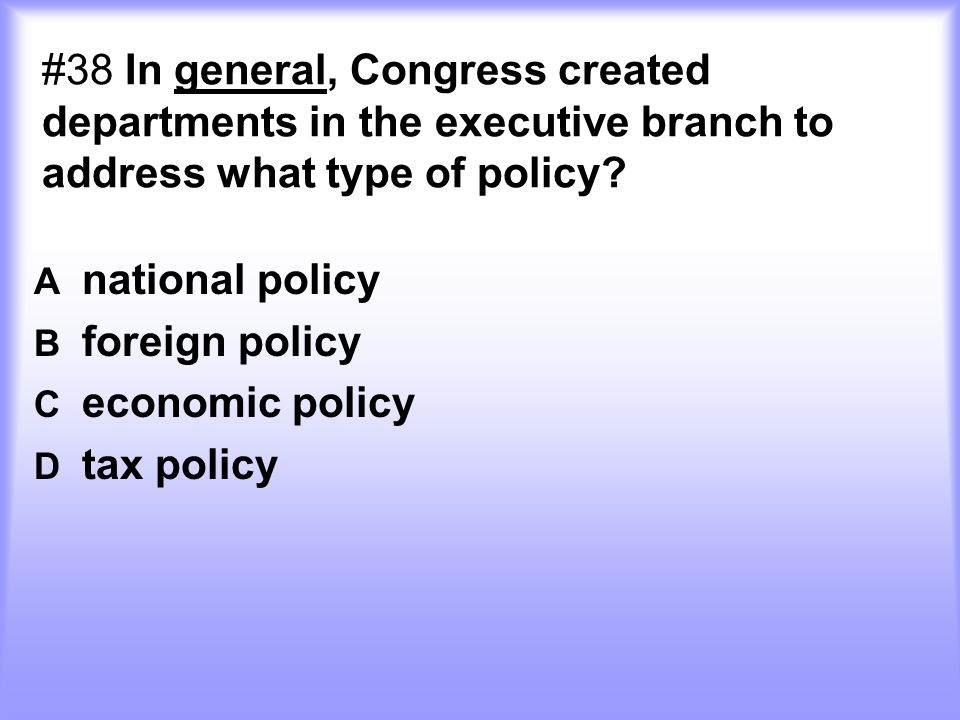 A national policy B foreign policy C economic policy D tax policy