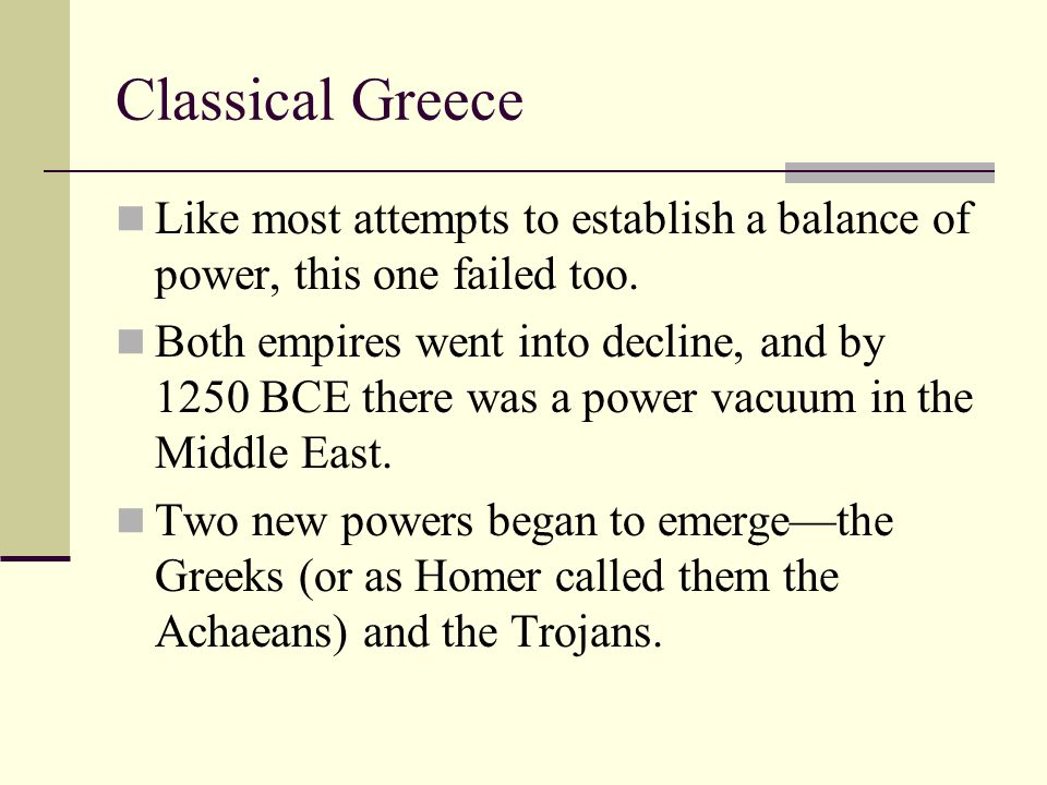 Classical Greece Like most attempts to establish a balance of power, this one failed too.