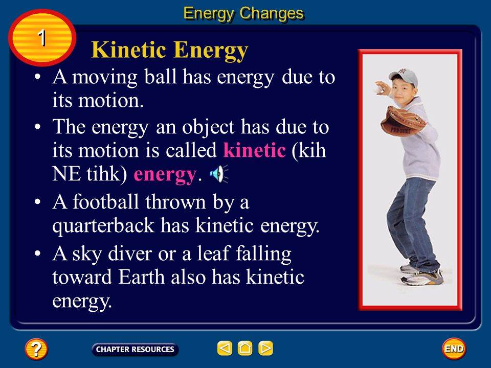 Kinetic Energy 1 A moving ball has energy due to its motion.