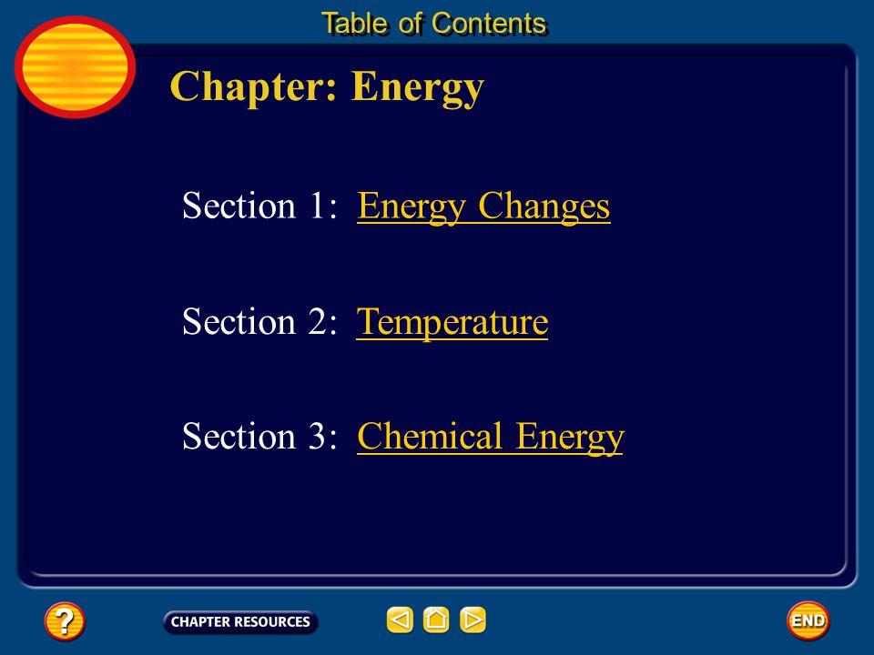 Chapter: Energy Section 1: Energy Changes Section 2: Temperature