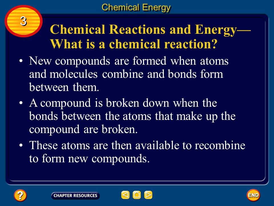 Chemical Reactions and Energy— What is a chemical reaction
