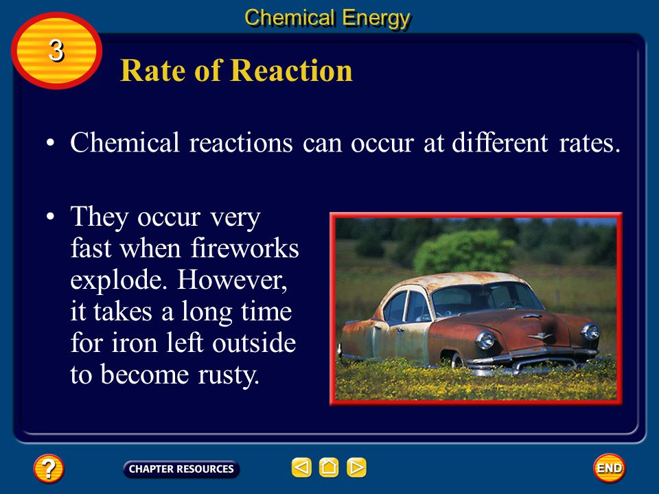 Rate of Reaction 3 Chemical reactions can occur at different rates.