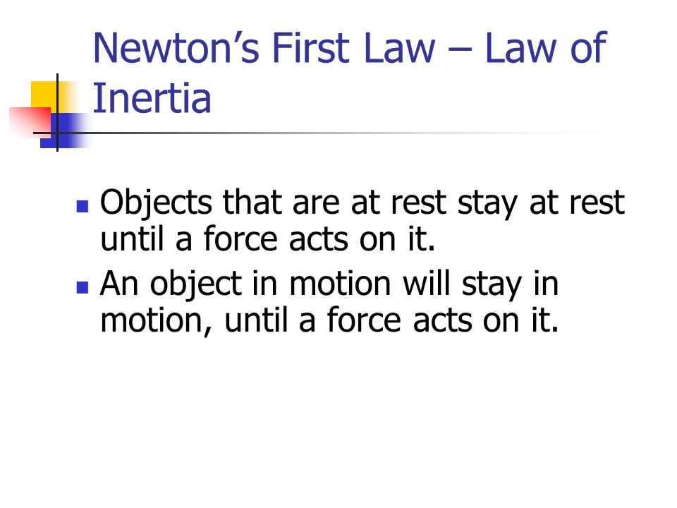 Newton's First Law – Law of Inertia