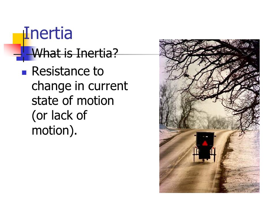 Inertia What is Inertia