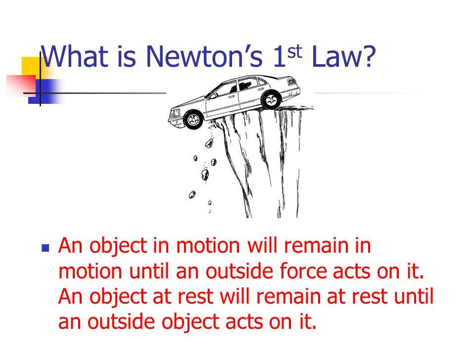 What is Newton's 1st Law