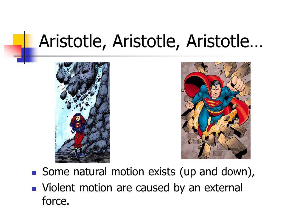 Aristotle, Aristotle, Aristotle…